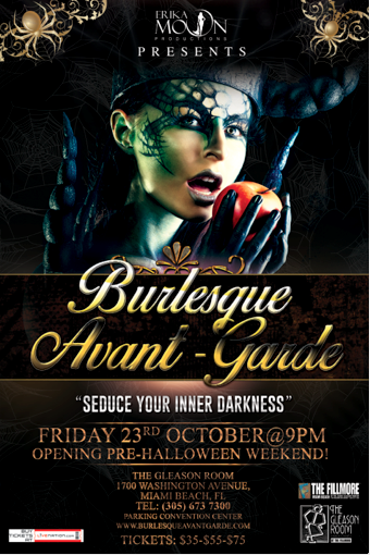 Burlesque Avant-Garde by Erika Moon, pre-Halloween opening October 23rd, The Gleason Room, Miami Beach @ 9Pm