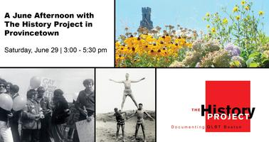 A June Afternoon in Provincetown with The History Project