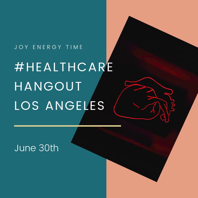 #HealthcareHangoutLA