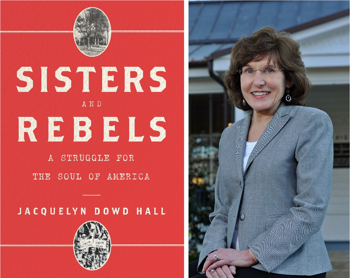 Book jacket of Sisters and Rebels; and photo of author, Jacquelyn Dowd Hall