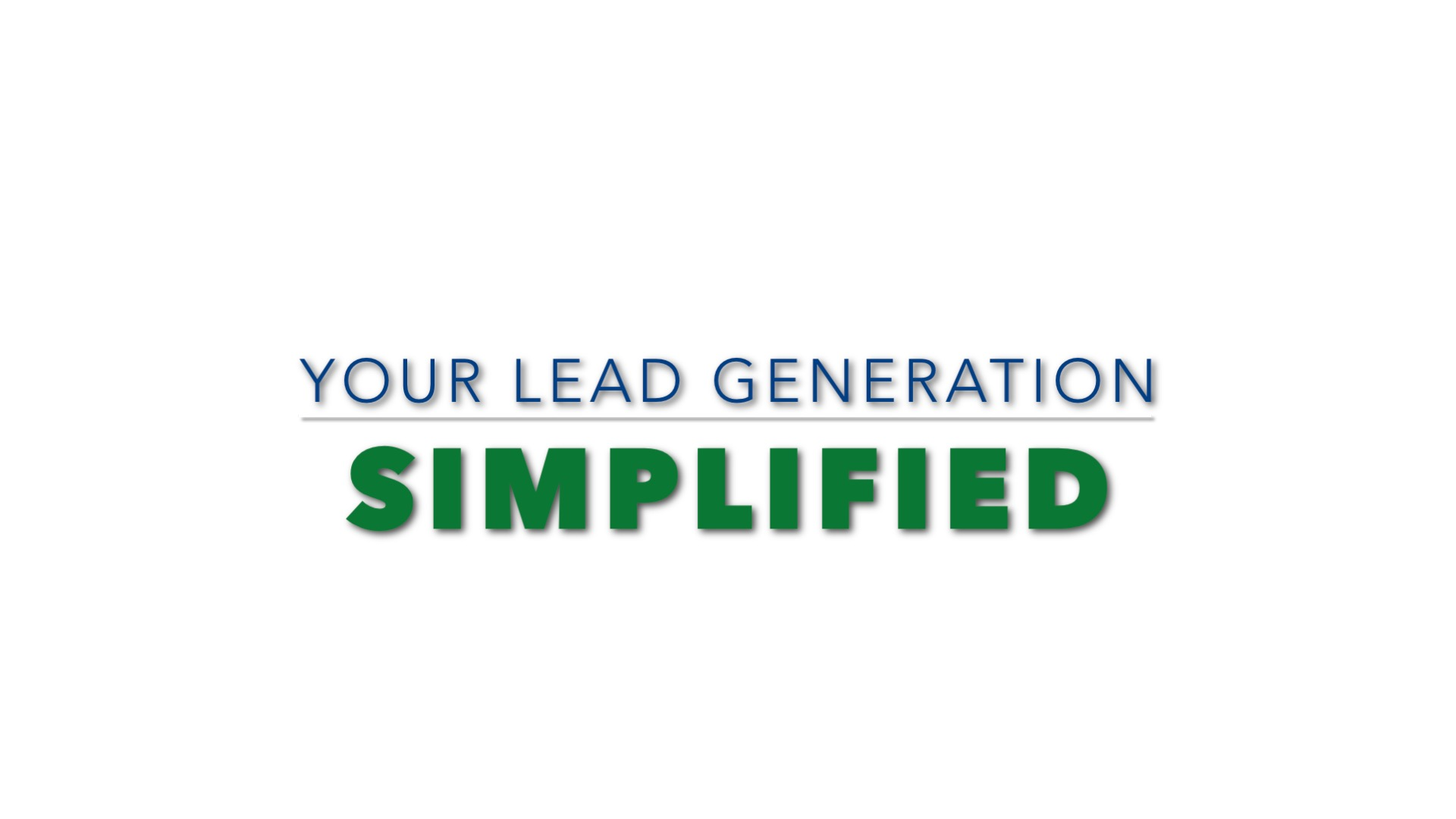 Your Lead Generation Simplified