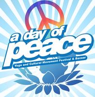 DAY OF PEACE: Yoga and Cultural Movement Festival & Bazaar