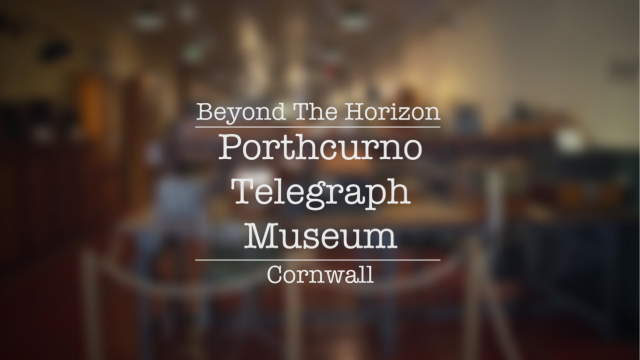 Beyond the Horizon: A 2-minute digital postcard from Porthcurno Telegraph Museum