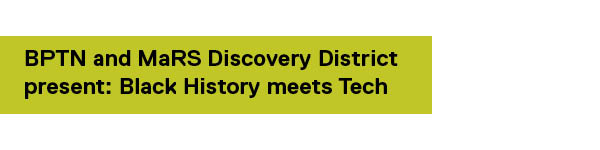 BPTN and MaRS Discovery District Present