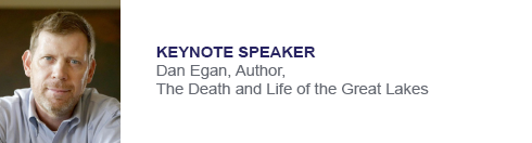 Keynote Speaker - Dan Egan, Author, The Death and Life of the Great Lakes