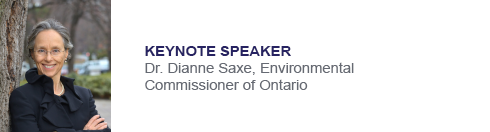 Keynote speaker - Dr. Dianne Saxe, Environmental Commissioner of Ontario