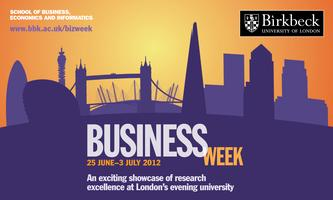 Business Week 2012 - Birkbeck, University of London