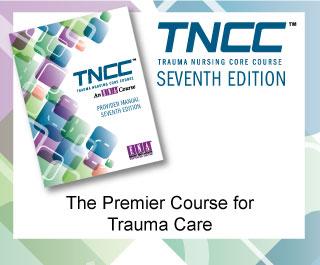 Tncc Trauma Nursing Core Course 7th Edition July 15 16 2019