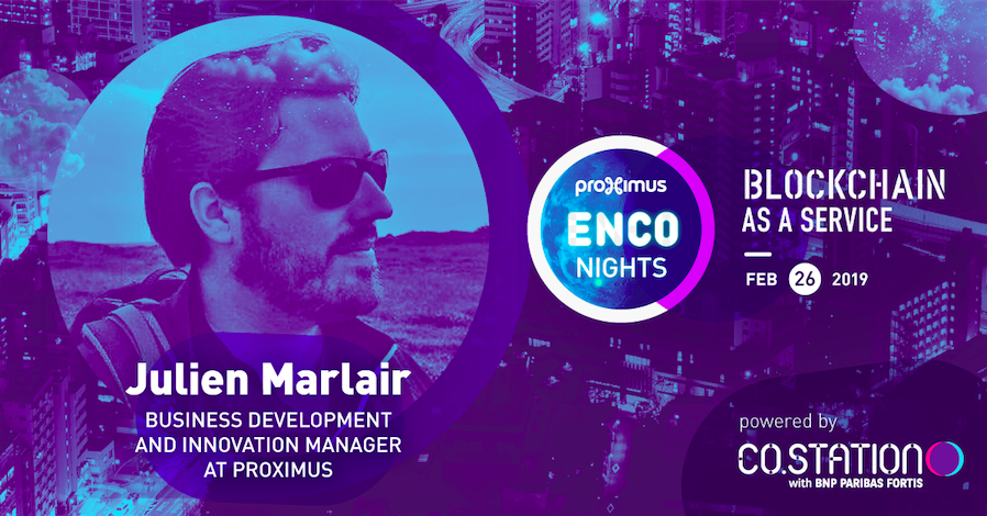 Co.Station Event | Julien Marlair speaker at Proximus EnCo Night | Co.Station Charleroi