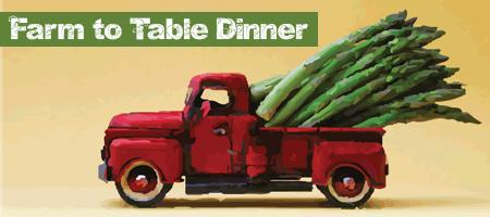 Farm to Table Dinner - registration required