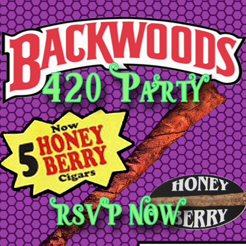 BACKWOODS 420 PARTY