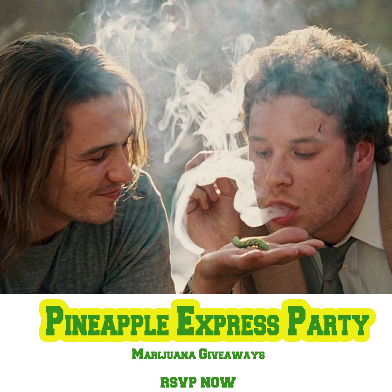 pineapple express party rsvp now