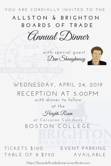 Allston & Brighton Boards of Trade Annual Dinner Invitation April 24, 2019 5pm Boston College Corcoran Commons, Heights Room