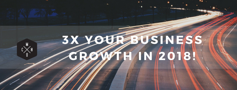 3X Your Business Growth in 2018 Workshop