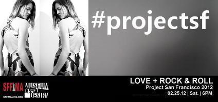 SFFAMA Presents: LOVE+ROCK&ROLL : Project San Francisco...