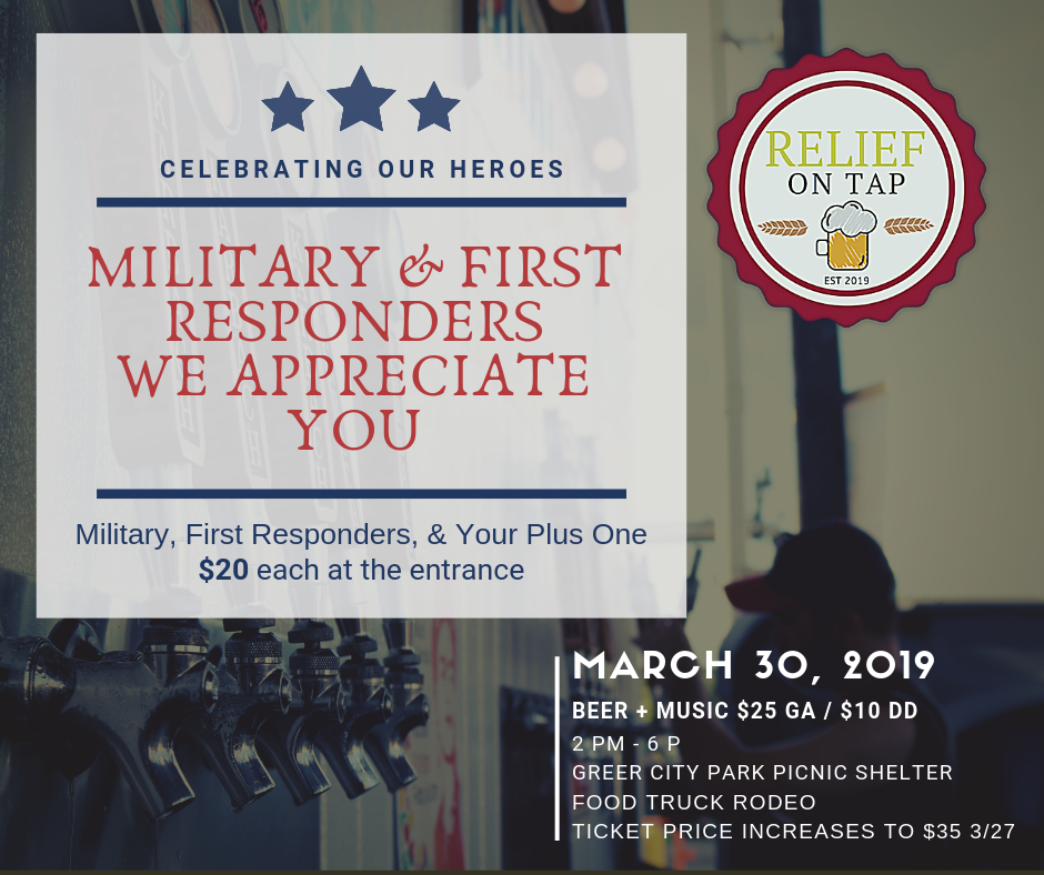 Celebrating our heroes: Military & First Responders, We appreciate you. Military, First Responders & Your plus one $20 each at the entrance.