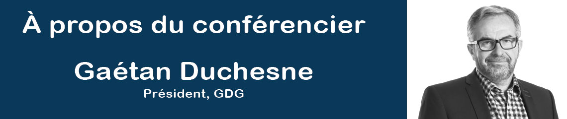 Conférencier Gaétan Duchesne