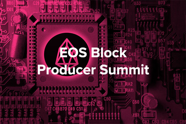 EOS Block Producer Summit