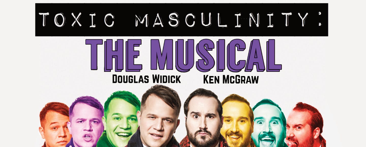 Toxic Masculinity: The Musical