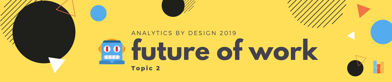 Topic 2 - Future of Work