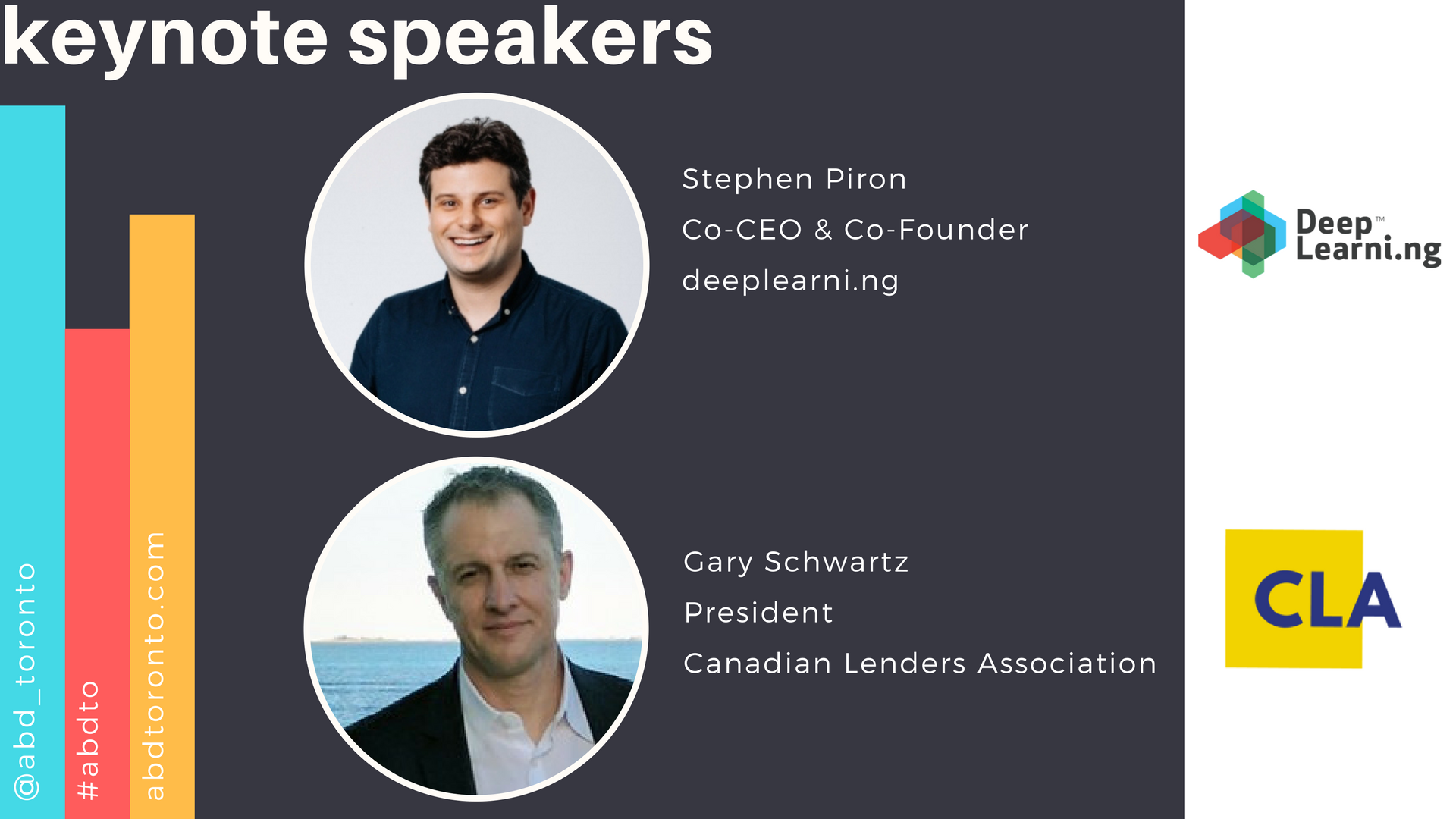 Featuring our 2018 keynotes Stephen Piron from deeplearni.ng and Gary Schwartz from the Canadian Lenders Association!