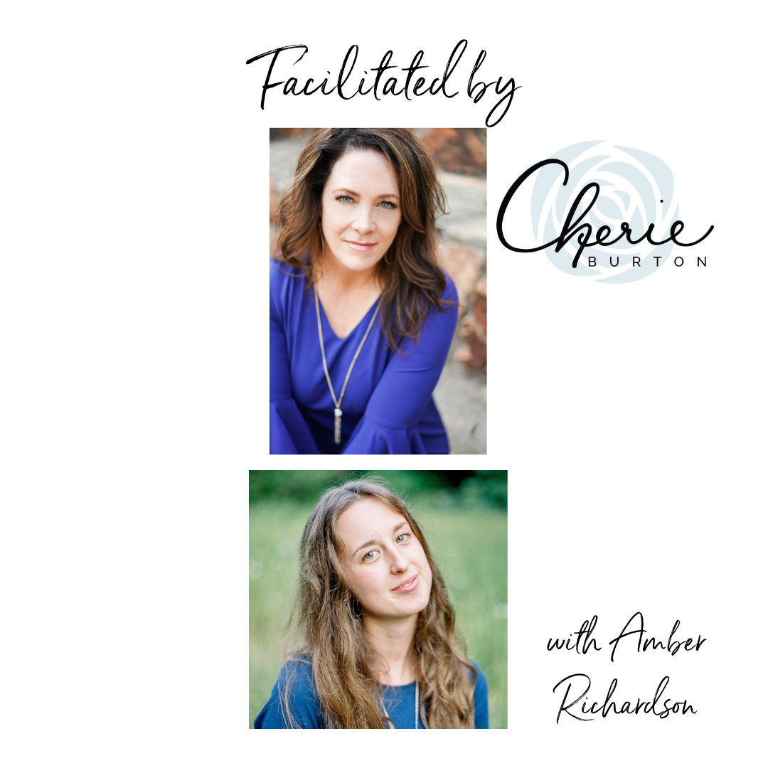Facilitated by Cherie Burton, with Amber Richardson