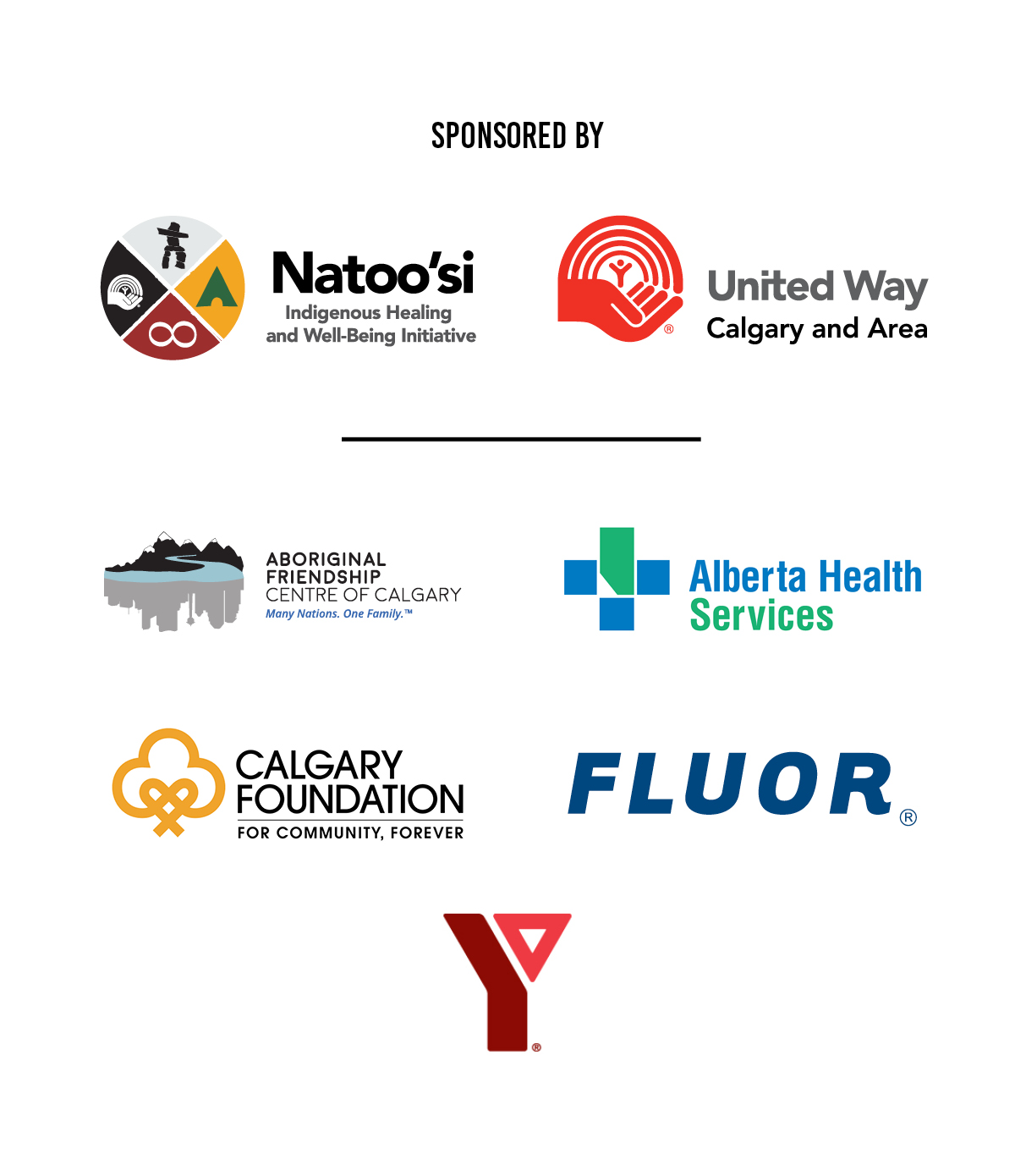 Sponsored by Natoo'si, United Way of Calgary and Area, Aboriginal Friendship Centre of Calgary, Alberta Health Services, Calgary Foundation, Fluor, and YMCA Calgary.
