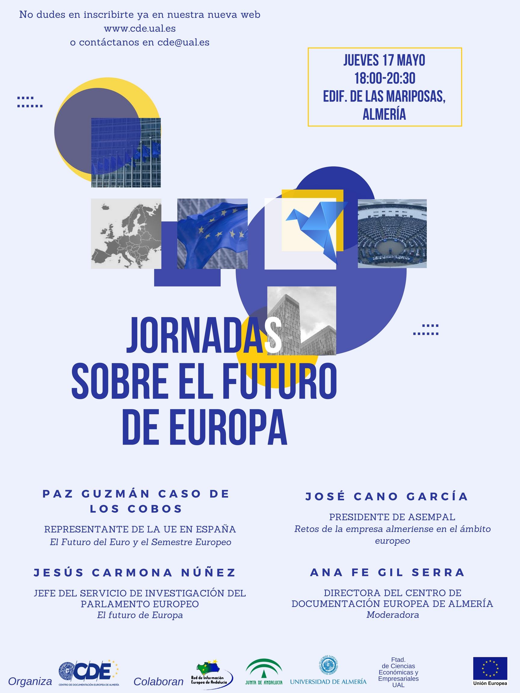 Póster Jornadas sobre el Futuro de Europa: nombres de ponentes y temas, logos, imágenes relacionadas con la Unión Europea e información de contacto.
