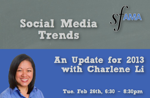 Social Media Trends for 2013_SFAMA Event February 2013