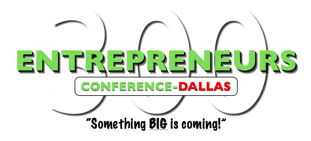 300 Entrepreneur Conference-Dallas