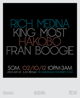 RICH MEDINA + KING MOST & HAKOBO hosted by FRAN BOOGIE