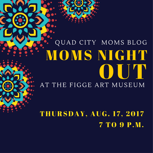 Moms Night Out at the Figge August 17