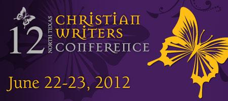 North Texas Christian Writers Conference 2012