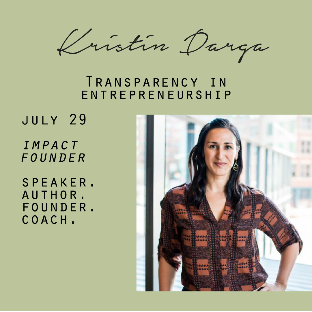 July 29 - Kristin Darga, Transparency in entrepreneurship