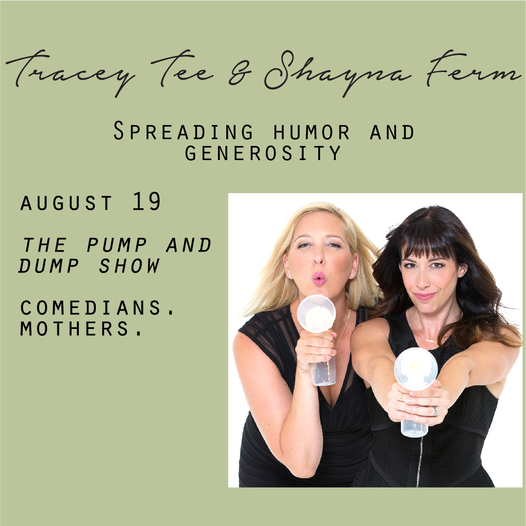 August 19 - Tracey Tee and Shayna Ferm, Spreading humor and generosity