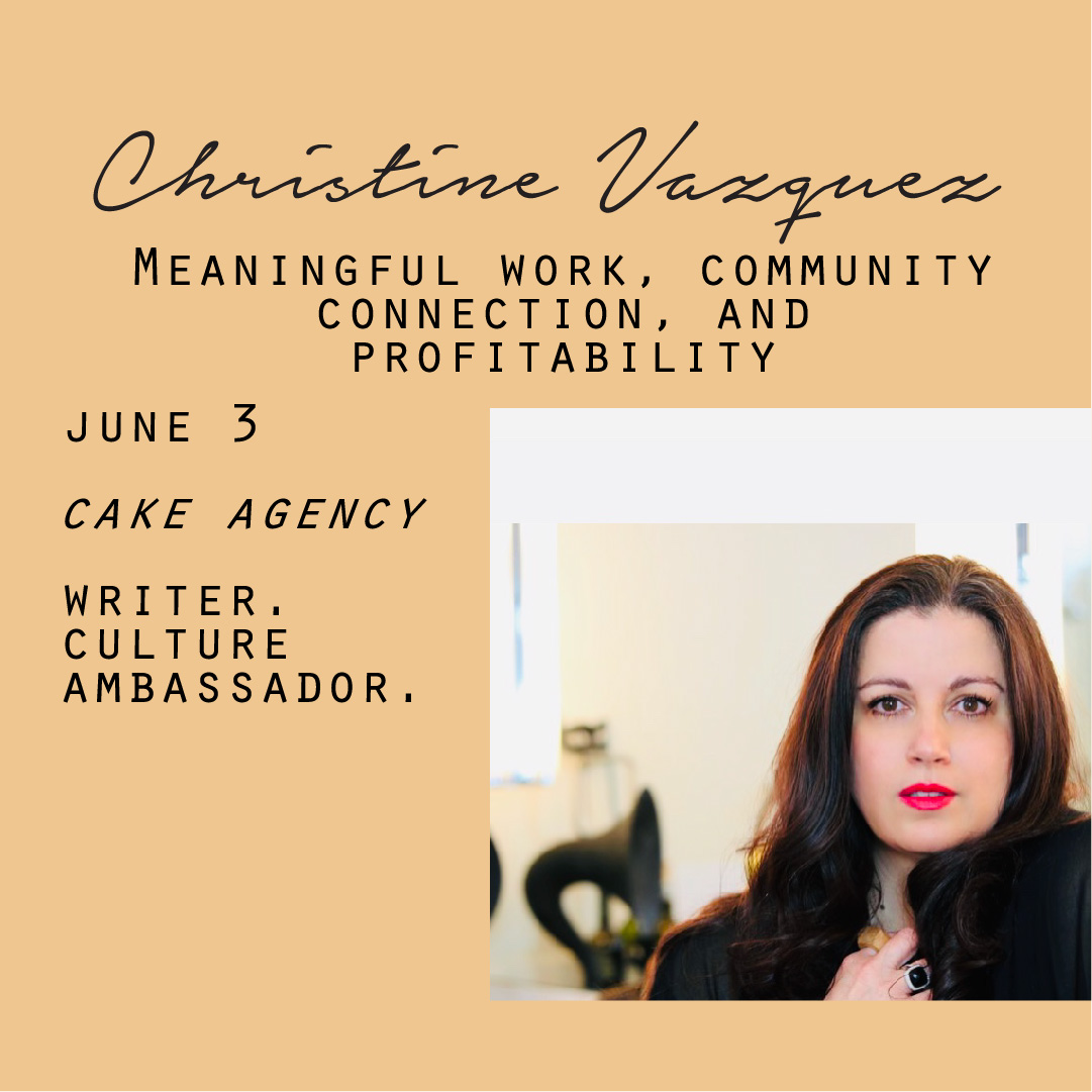 June 3 - Christine Vazquez, Meaningful work, community connection, and profitability