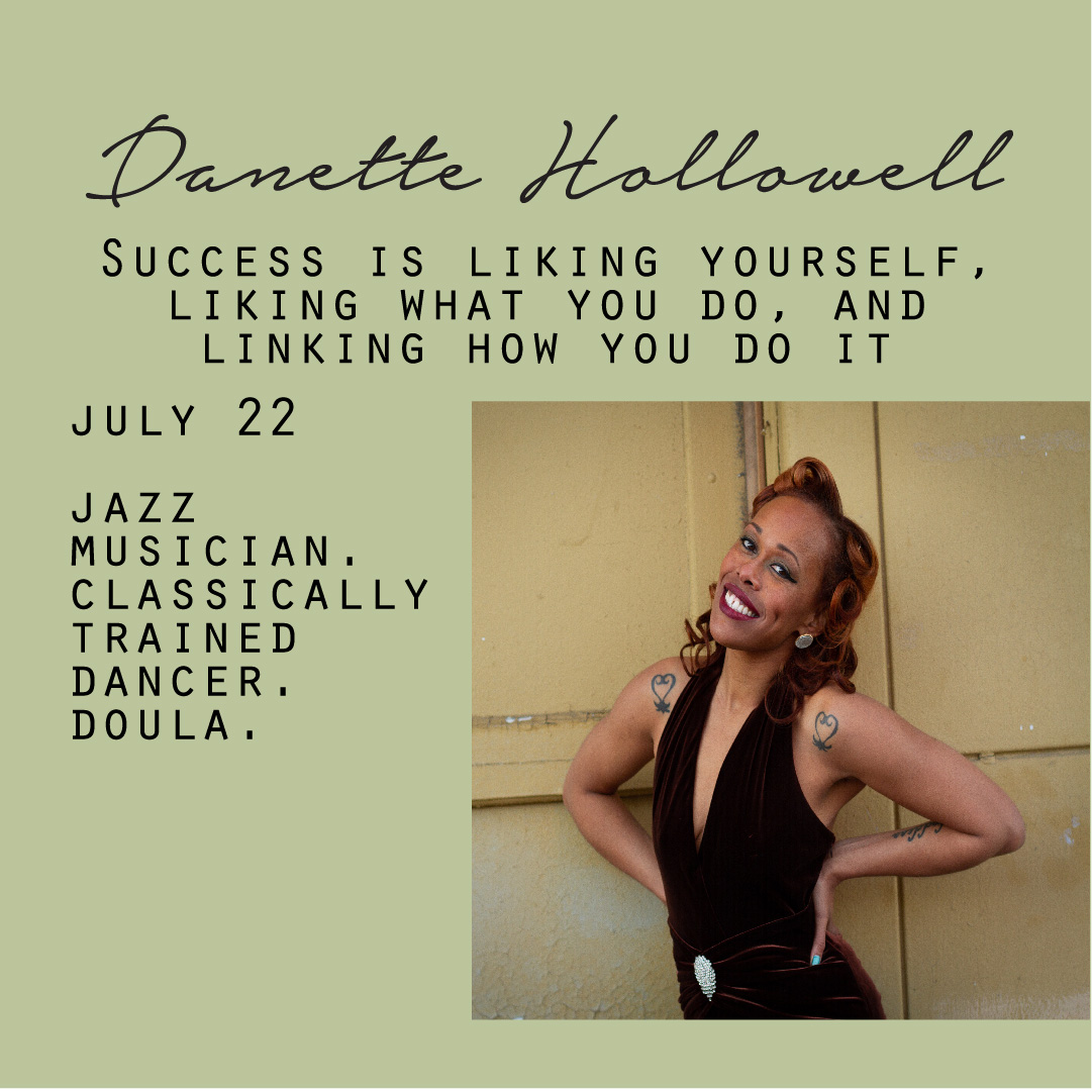 July 22 - Danette Hollowell, Success is liking yourself, liking what you do and linking how you do it