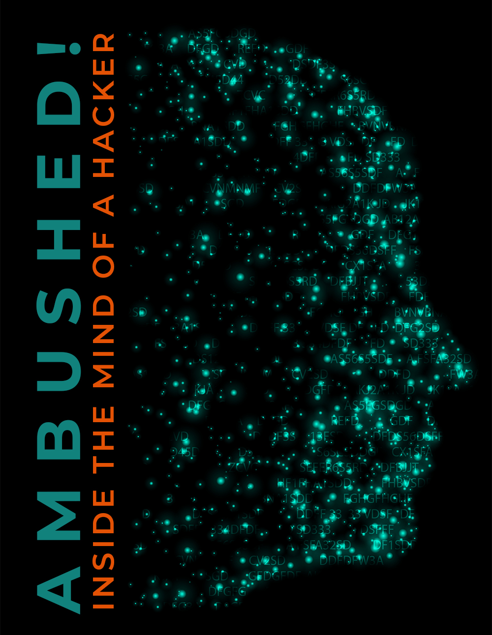 AMBUSHED! Inside the Mind of a Hacker