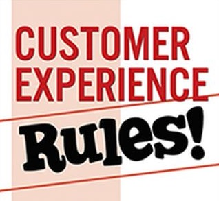 Customer Experience Rules!