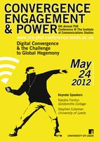 Convergence, Engagement & Power: The 6th Annual ICS PhD...