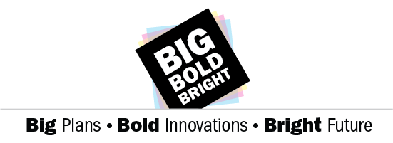 Big Plans • Bold Innovations • Bright Future