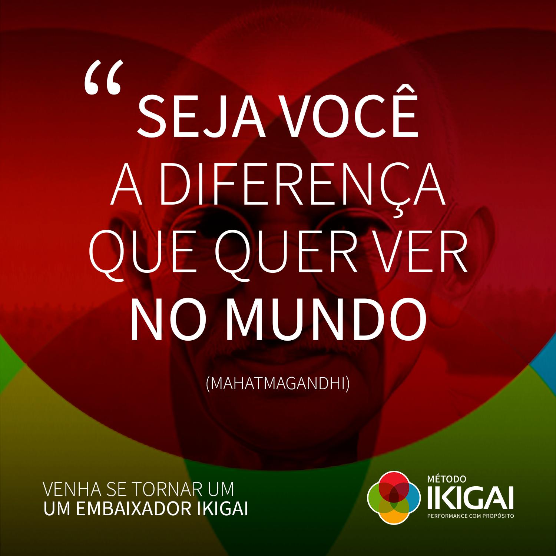 Frase Seja Você a Diferença que quer ver no mundo, de Mahatma Gandhy