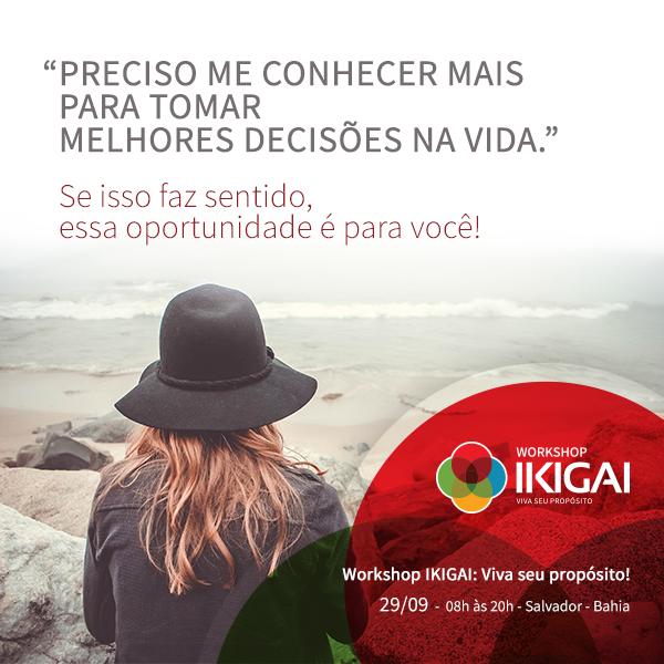workshop IKIGAI Viva seu Propósito - Salvador - setembro 2018