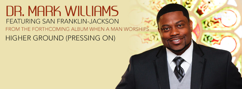 Higher Ground (Pressing On) by Dr Mark Williams featuring San Franklin-Jackson