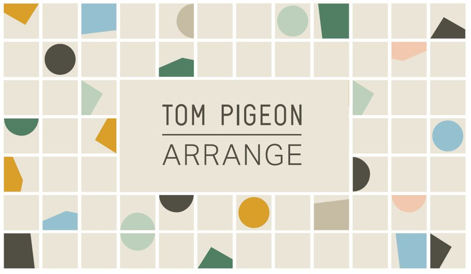 Arrange | Tom Pigeon