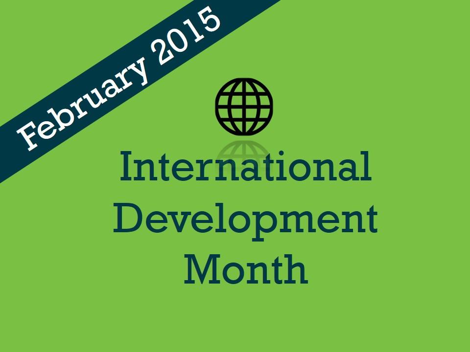 International Development Month - Feb 2015