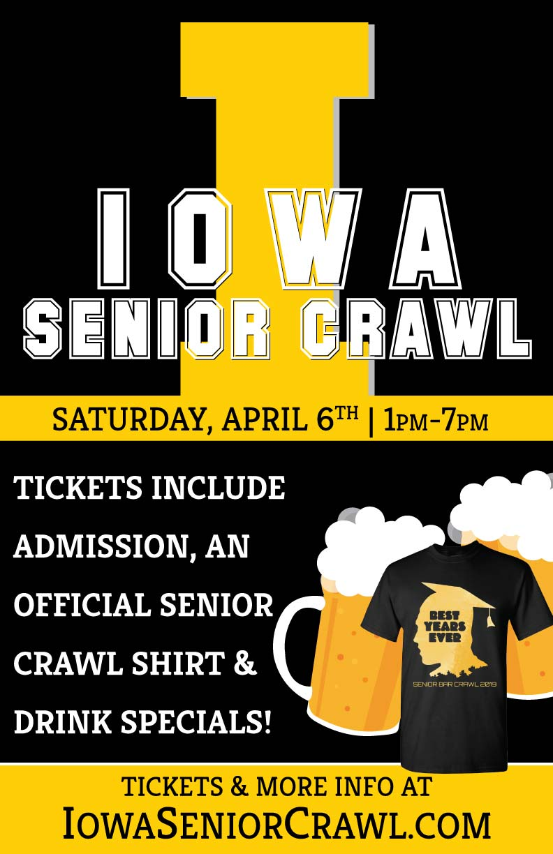 University of Iowa Senior Bar Crawl Party - Tickets include Admission, an Official Senior Crawl T-Shirt, and Drink Specials!
