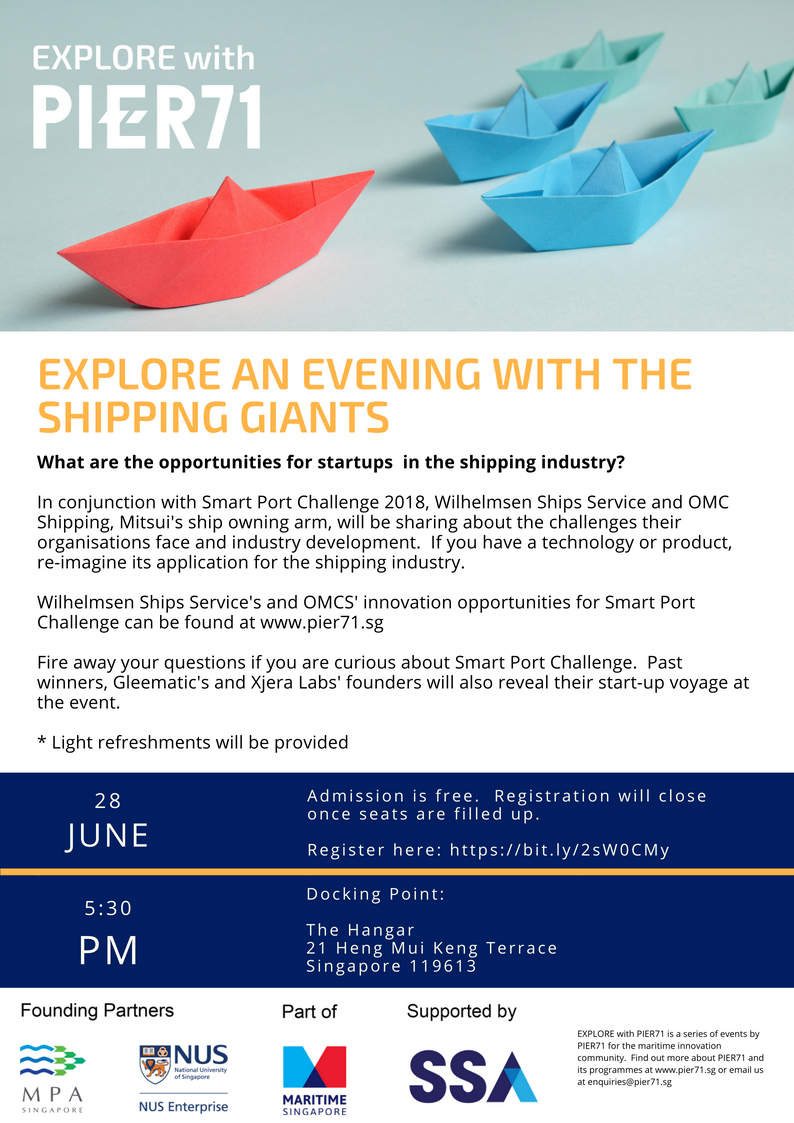 What are the opportunities for startups  in the shipping industry?In conjunction with Smart Port Challenge 2018, Wilhelmsen Ships Service and OMC Shipping, Mitsui's ship owning arm, will be sharing about the challenges their organisations face and industry development.  If you have a technology or product, re-imagine its application for the shipping industry.  Wilhelmsen Ships Service's and OMCS' innovation opportunities for Smart Port Challenge can be found at www.pier71.sg   Fire away your questions if you are curious about Smart Port Challenge.  Past winners, Gleematic's and Xjera Labs' founders will also reveal their start-up voyage at the event.  * Light refreshments will be provided