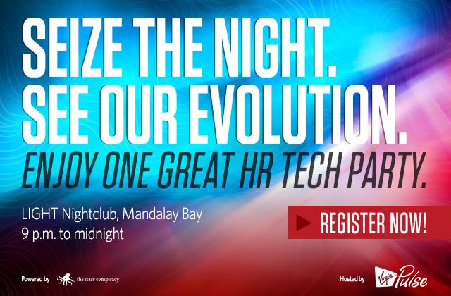 Monday October 7 —Virgin Pulse HR Tech Party —9-11pm PST —Cirque du Soleil's LIGHT Nightclub —Mandalay Bay, Las Vegas, NV