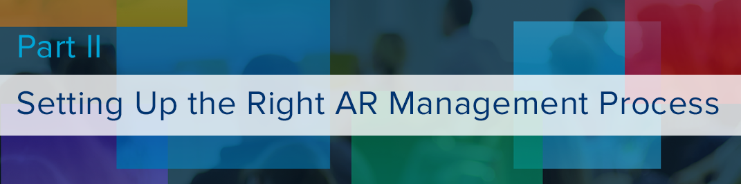 Part 2: Setting Up the Right AR Management Process